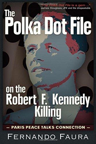 THE POLKA DOT FILE ON THE ROBERT F. KENNEDY KILLING